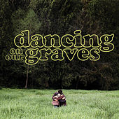 Dancing On Our Graves von The Cave Singers