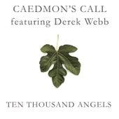 Ten Thousand Angels by Caedmon's Call
