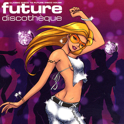 Future Discothèque by Various Artists