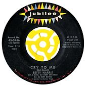 Cry To Me / I'll Be A Liar by Betty Harris