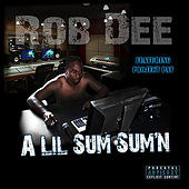 A Lil Sum Sum'n by Rob Dee