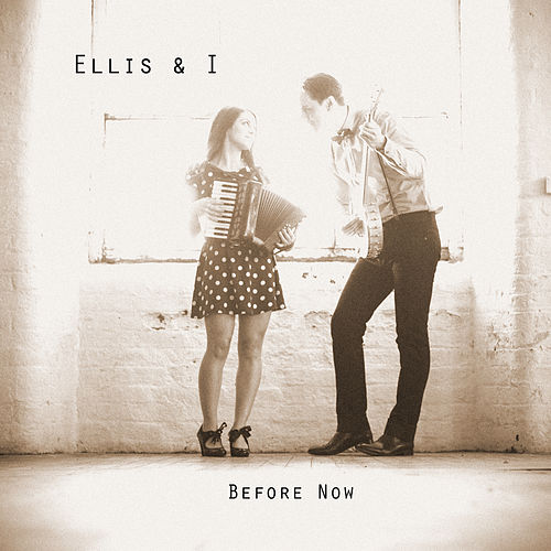 Before Now by Ellis