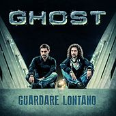Guardare lontano by Ghost