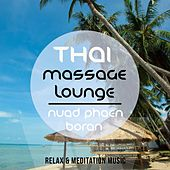Thai Massage Lounge - Nuad Phaen Boran, Vol. 1 (A Selection of Wonderful Asian Chilled Meditation & Relaxation Tunes) by Various Artists