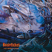 Past, Present & Future by Brainticket