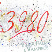 3980 by Vilma Palma E Vampiros