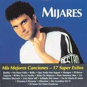 Mis Mejores Canciones - 17 Super Exitos by Mijares