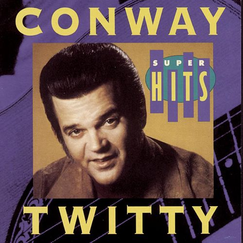 Super Hits by Conway Twitty