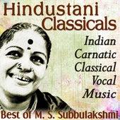 Hindustani Classicals Indian Carnatic Classical Vocal Music Best of M. S. Subbulakshmi by M. S. Subbulakshmi