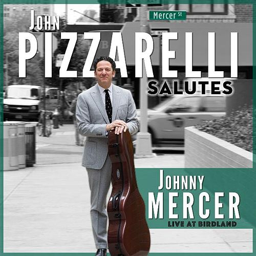 John Pizzarelli Salutes Johnny Mercer (Live) by John Pizzarelli