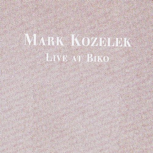 Live at Biko by Mark Kozelek