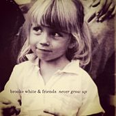 Never Grow Up by Brooke White