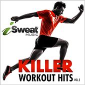 Killer Workout Hits, Vol 5 by iSweat Fitness Music