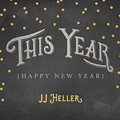 This Year (Happy New Year) by JJ Heller