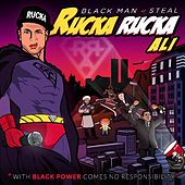 Black Man of Steal by Rucka Rucka Ali