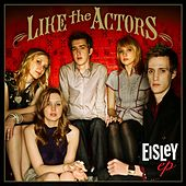 Like The Actors by Eisley