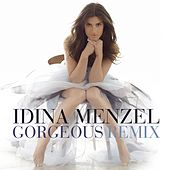 Gorgeous [Tracy Young Remix] von Idina Menzel
