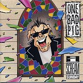 I Scream Sunday by One Bad Pig