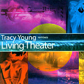 Remixes Living Theater by Tracy Young