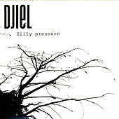 Silly Pressure EP by Djiel