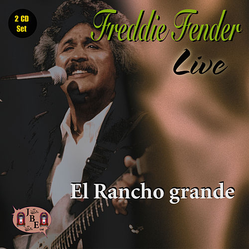 Live, El Rancho Grande by Freddy Fender