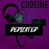 Dedicated by Codeine