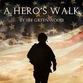 A Hero's Walk by Lee Greenwood