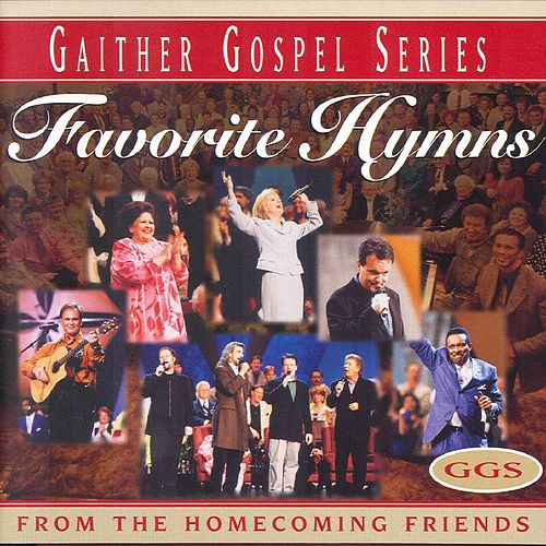 Favorite Hymns From The Homecoming Friends by Bill & Gloria Gaither