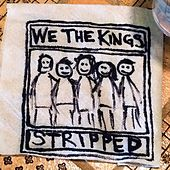Stripped by We The Kings