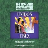 De Hombre a Hombre Unidos Por La Cruz (En Vivo) by Jesús Adrián Romero