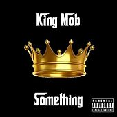 Something by King Mob