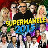 Super Manele 2015 by Various Artists