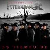 Es Tiempo De Exterminador by Grupo Exterminador