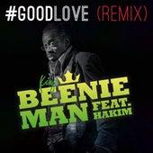 Good Love (Remix) [feat. Hakim] by Beenie Man