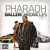 The Baller Chronicles, Vol. 1 by Pharaoh