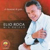 Mis Raíces by Elio Roca