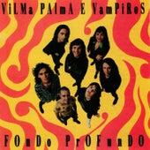 Fondo Profundo by Vilma Palma E Vampiros