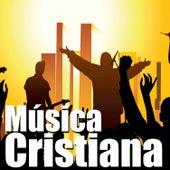 Música Cristiana by Various Artists
