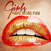 Girls Have More Fun by Various Artists