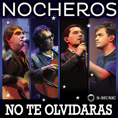 No Te Olvidarás by Los Nocheros