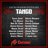Los 50 Grandes Éxitos del Tango: Cantados by Various Artists