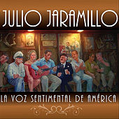 La Voz Sentimental de América by Julio Jaramillo