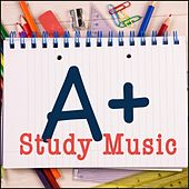 A + Study Music by Various Artists