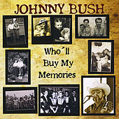 Who'll Buy My Memories by Johnny Bush