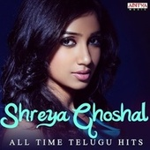 Shreya Ghoshal: All Time Telugu Hits by Various Artists