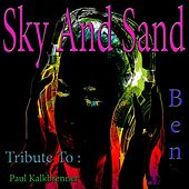Sky and Sand: Tribute to Paul Kalkbrenner by BEN