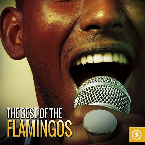 The Best of The Flamingos by The Flamingos