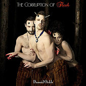 The Corruption of Flesh by Danniel Oickle