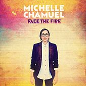 Face The Fire by Michelle Chamuel