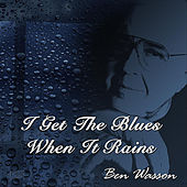 I Get the Blues When It Rains by Ben Wasson